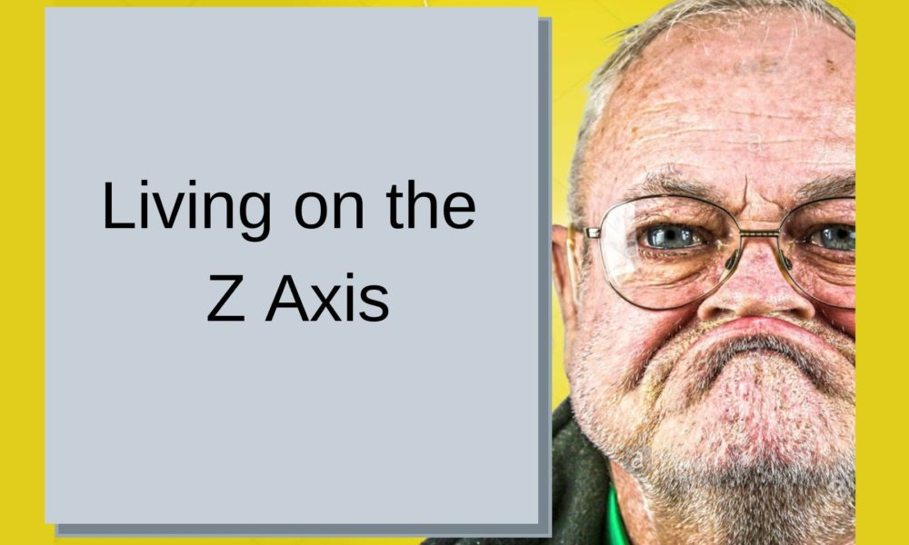 LIVING ON THE Z AXIS : MARCH 7, 2021